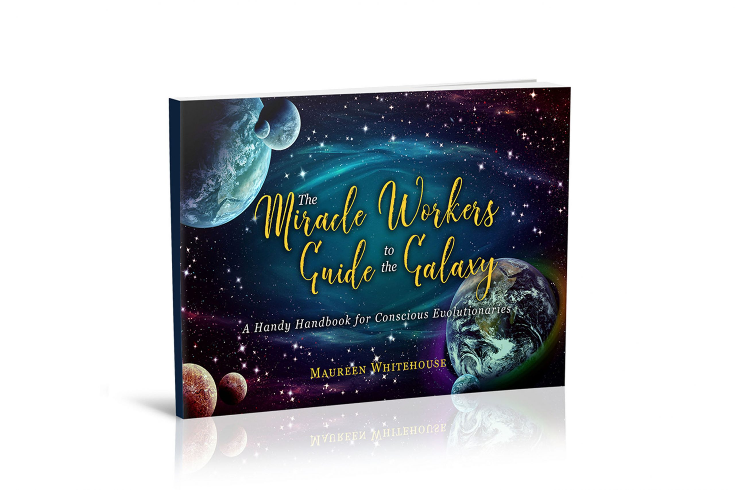 Miracle Workers Guide to The Galaxy Free eBook by Maureen Whitehouse